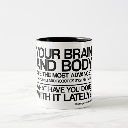 Your brain and body are advanced robotics Two-Tone coffee mug - diy cyo customize create your own personalize