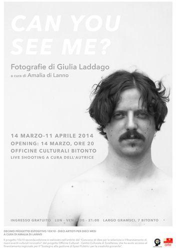 Can you see me? La #mostra fotografica di Giulia Laddago dal 14 marzo all'11 aprile 2014 a #Bitonto (Ba) a cura di Amalia Di Lanno.