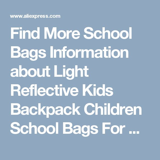 Find More School Bags Information about Light Reflective Kids Backpack Children School Bags For Boys For Girls Mochila School Bag Satchel Travel Bag Shoulder Bags,High Quality school bags for boys,China backpack children school bags Suppliers, Cheap school bags from Jacalintero Store on Aliexpress.com