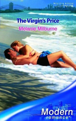 The Virgin's Price (2006)  (A book in the His Virgin Mistress series)  A novel by Melanie Milburne