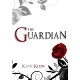 The Guardian (The Guardians, Book 1) (Kindle Edition)By Katie Klein