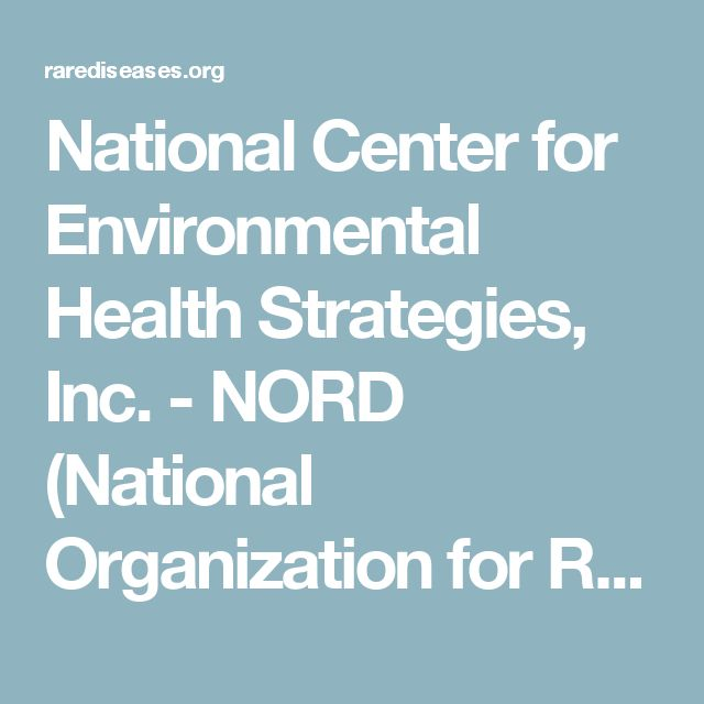 National Center for Environmental Health Strategies, Inc. - NORD (National Organization for Rare Disorders)