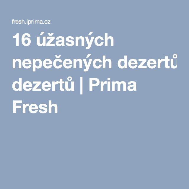 16 úžasných nepečených dezertů | Prima Fresh