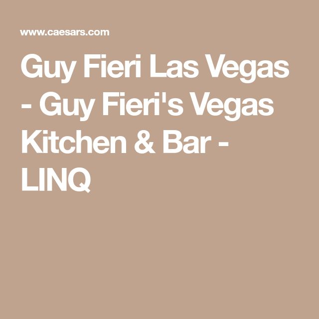 Guy Fieri Las Vegas - Guy Fieri's Vegas Kitchen & Bar - LINQ