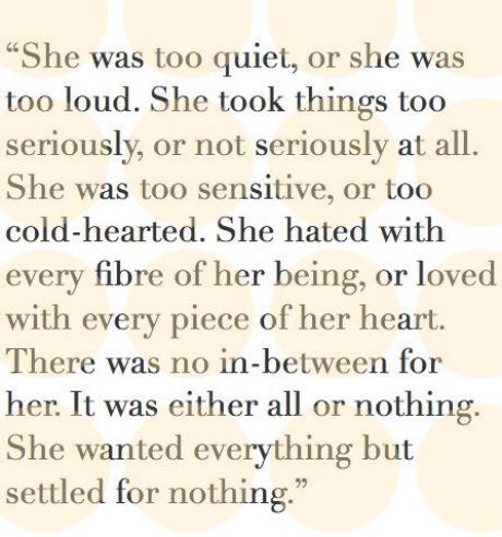 "Deep quotes about being sensitive. ""She was too quiet, or she was too loud. She took things too seriously, or not seriously at all..."""