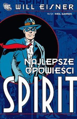 """Will Eisner, """"Spirit: najlepsze opowieści"""", przeł. Jarosław Grzędowicz, wstęp Neil Gaiman, Egmont Polska, Warszawa 2009. 185 stron"""