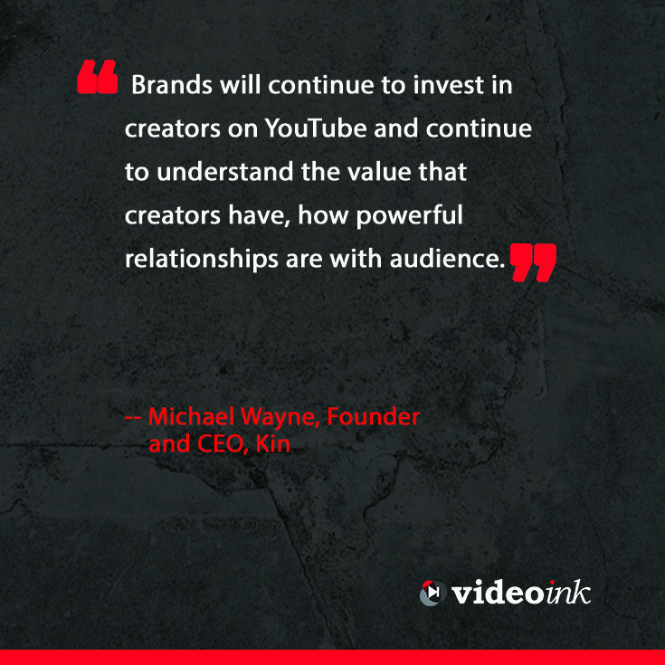 Brands have realized the impact that YouTube creators have on the audience, therefore more are reaching out to them to collab. Get more predictions here. http://www.thevideoink.com/features/special-issue/2015-predictions-industry/#.VL1MoCekQsc #quotes #onlinevideo