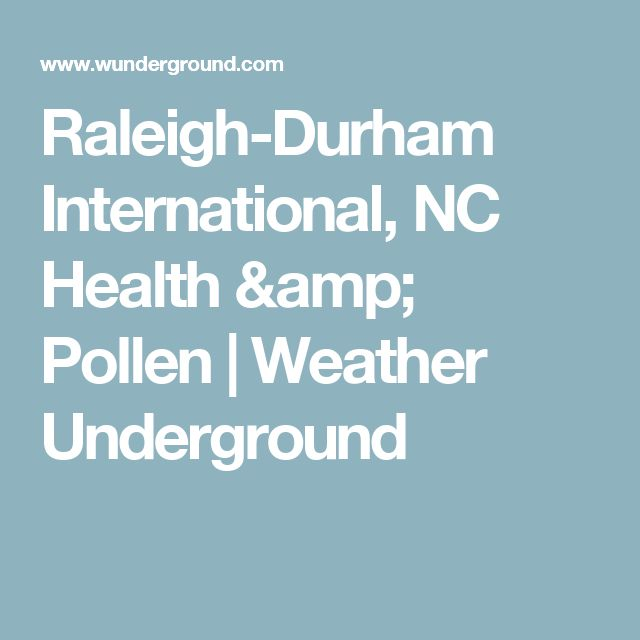 Raleigh-Durham International, NC Health & Pollen | Weather Underground