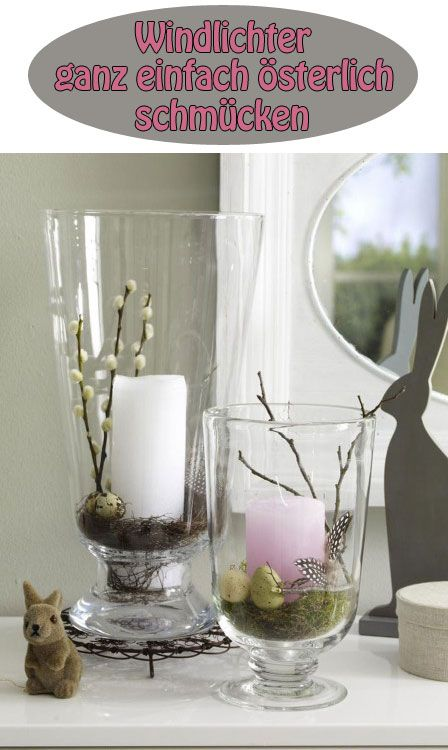 Mit nur wenigen Handgriffen verwandeln wir unsere schlichten Windlichter in einer charmante Osterdeko.