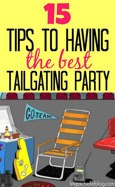 15 tips to having the best tailgating party ever