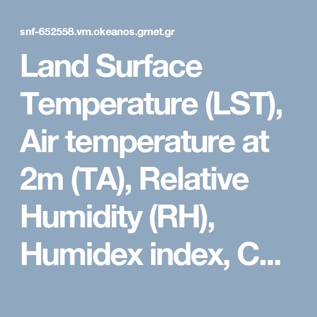 Land Surface Temperature (LST), Air temperature at 2m (TA), Relative Humidity (RH), Humidex index, Cooling and Heating Degree Hours (CDH and HDH) for 20 cities // Thermal risk reduction actions and tools for secure cities