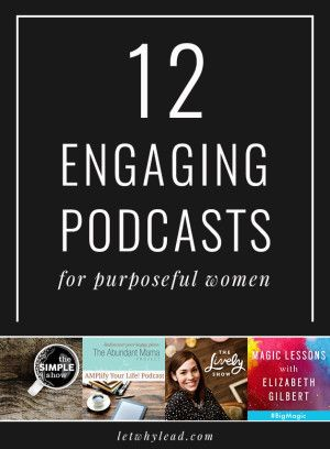 12 Powerful Podcasts for Purposeful Women. Because life runs better when you…
