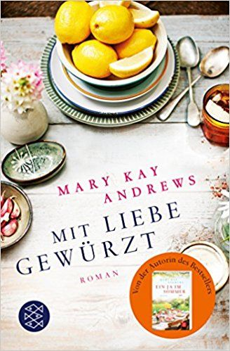 Mit Liebe gewürzt: Roman: Amazon.de: Mary Kay Andrews, Lena Kraus: Bücher