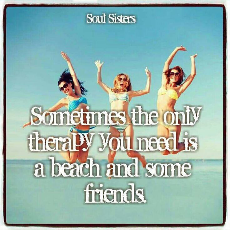 Sometimes the only therapy you need is a beach and some friends.