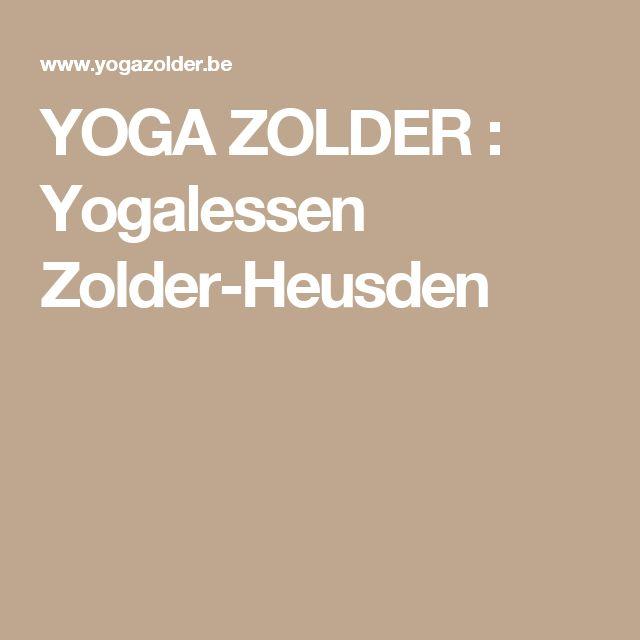 YOGA ZOLDER : Yogalessen Zolder-Heusden
