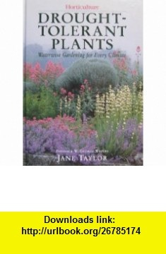 Drought-Tolerant Plants Waterwise Gardening for Every Climate (9780671865009) Jane Taylor , ISBN-10: 0671865005  , ISBN-13: 978-0671865009 ,  , tutorials , pdf , ebook , torrent , downloads , rapidshare , filesonic , hotfile , megaupload , fileserve