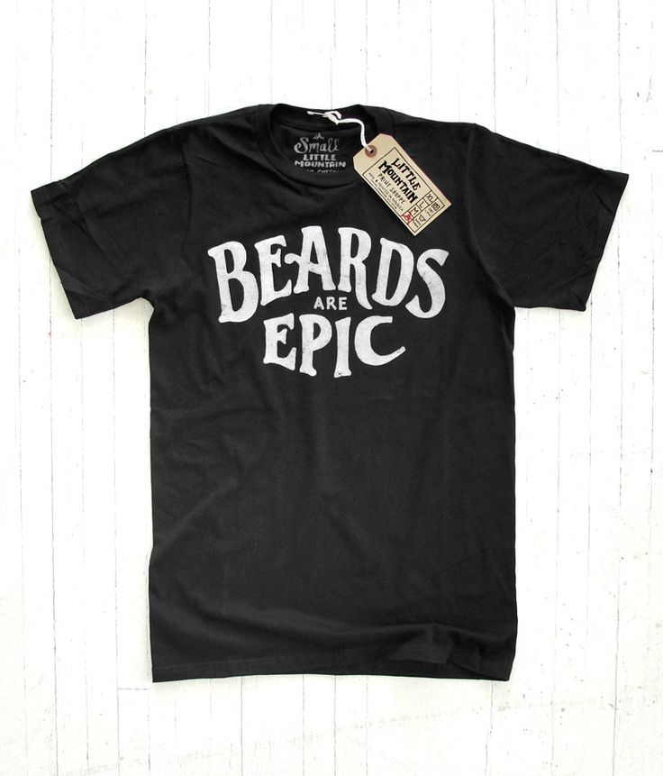 little mountain print shoppe beards are epic tee