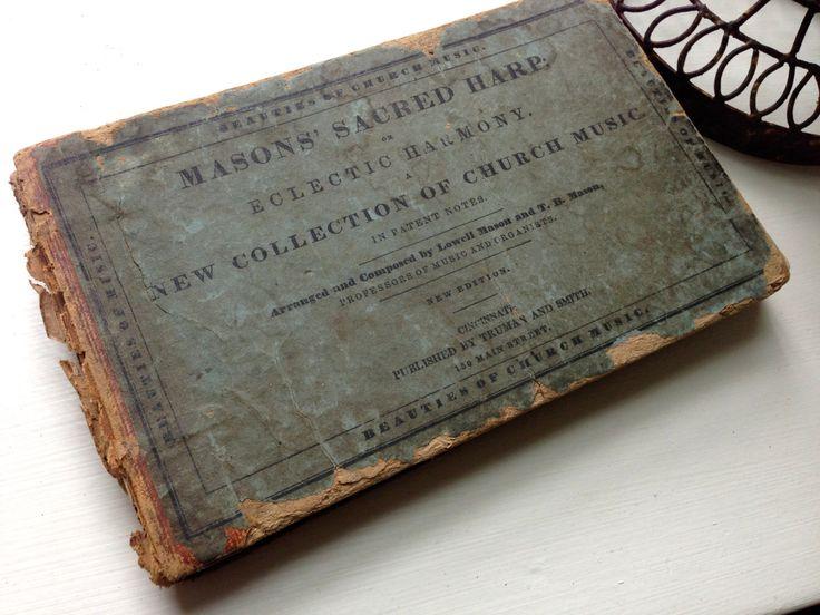 1835 MASON'S SACRED HARP Music Book . Truman & Smith Cincinnati . Rag Paper . Boston Music Academy and Cincinnati Eclectic Academy of Music