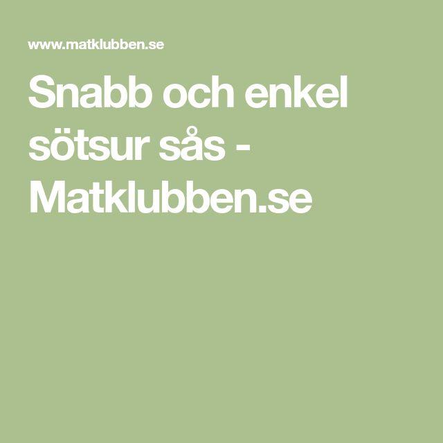 Snabb och enkel sötsur sås - Matklubben.se