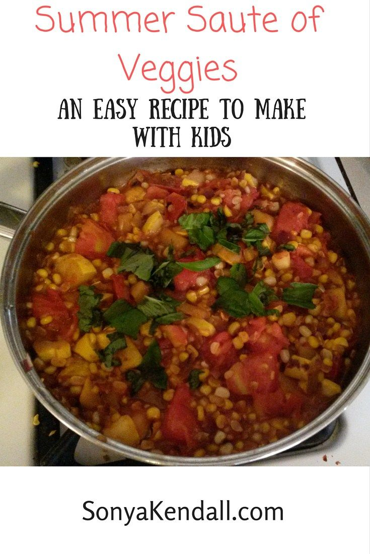 Cooking with Kids- Easy Summer Saute of Veggies An easy recipe to make with kids.  Ingredients Olive Oil 1 large Summer Squash 3 Ears of Corn 1 Beefsteak Tomato 1 Red Onion Basil Garlic