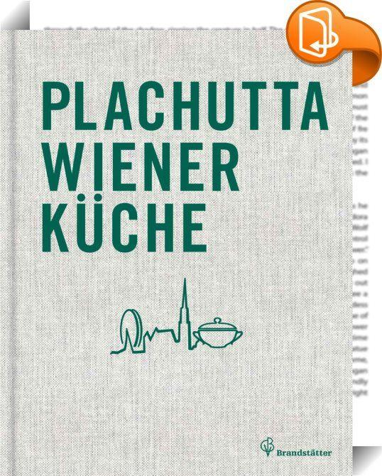 """Plachutta Wiener Küche - Leseprobe    :  Wien ist seit Jahrhunderten berühmt für seine kulinarischen Genüsse. Inbegriff der modernen Wiener Küche ist ein Name: Plachutta.  Plachutta steht für städtische Genusskultur mit Tradition und Zukunft, fest in der Gegenwart moderner Essgewohnheiten und Kochtechniken verankert. In diesem Buch präsentiert Plachutta einen Rezeptschatz, ein persönliches """"Best of"""" der Wiener Küche in rund 170 wohlerprobten Rezepten für jeden Tag und jede Gelegenheit..."""