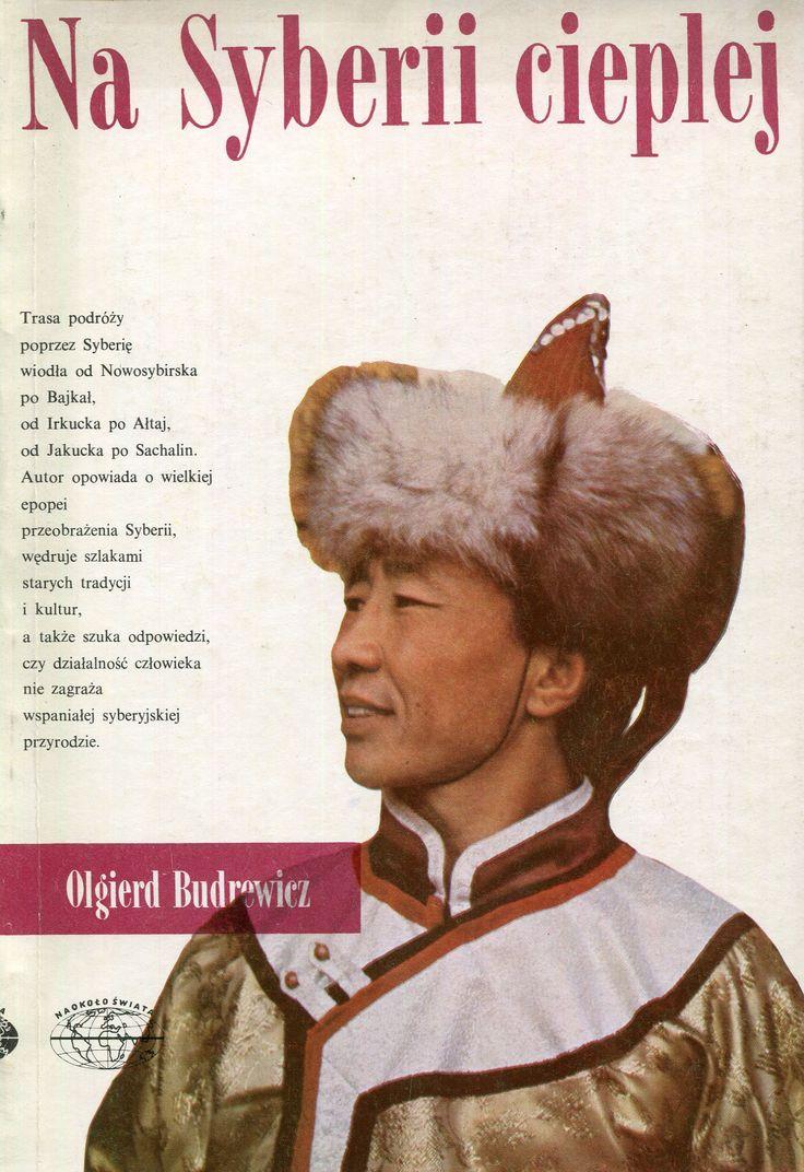 """""""Na Syberii cieplej"""" Olgierd Budrewicz Cover by Jerzy Malarski Book series Naokoło Świata Published by Wydawnictwo Iskry 1987"""