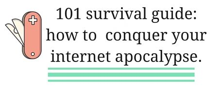 The Daily Prophecy: 101 survival guide: how to conquer your internet apocalypse.