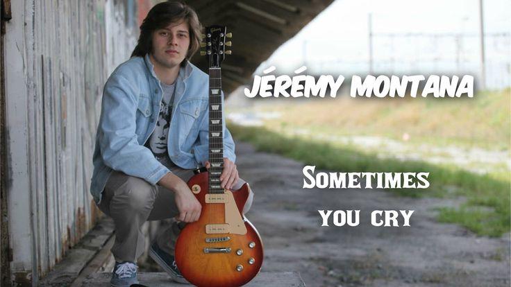 Jérémy Montana - Sometimes You Cry