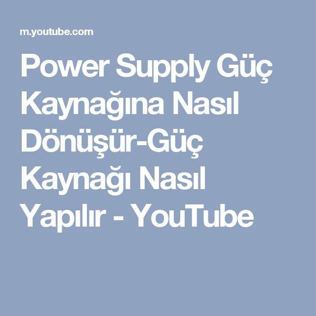 Power Supply Güç Kaynağına Nasıl Dönüşür-Güç Kaynağı Nasıl Yapılır - YouTube