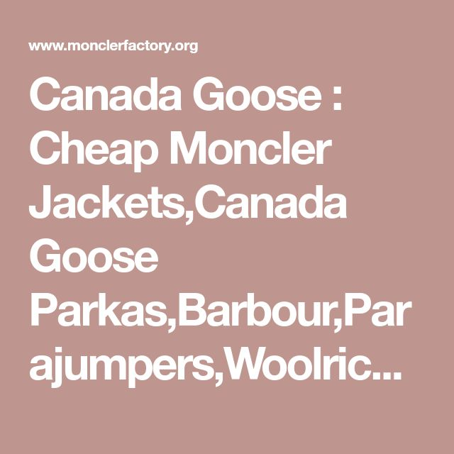 Canada Goose : Cheap Moncler Jackets,Canada Goose Parkas,Barbour,Parajumpers,Woolrich,Belstaff Outlet,Free Shipping