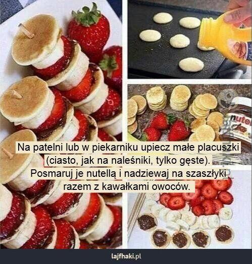 Lajfhaki.pl - Na patelni lub w piekarniku upiecz małe placuszki (ciasto, jak na naleśniki, tylko gęste). Posmaruj je nutellą i nadziewaj na szaszłyki razem z kawałkami owoców.