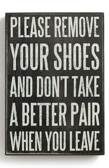 and don't take a better pair when you leave | box sign | home decorating