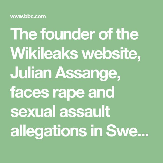 The founder of the Wikileaks website, Julian Assange, faces rape and sexual assault allegations in Sweden. In June 2012, having lost his appeal to the UK's Supreme Court against extradition to Sweden, he took refuge in the embassy of Ecuador, in London, which granted him asylum.