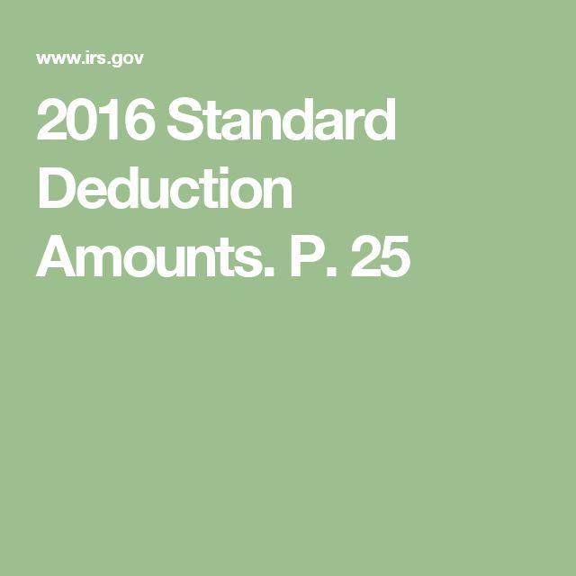 2016 Standard Deduction Amounts. P. 25