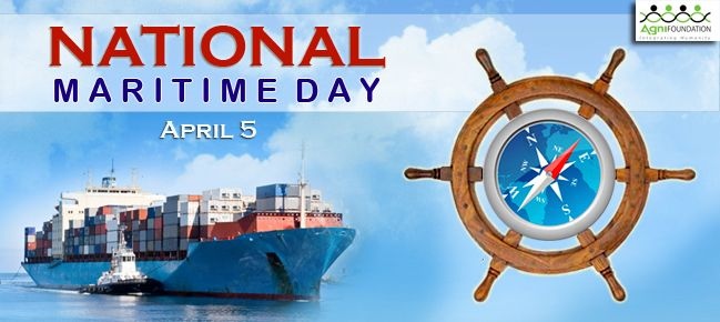 NATIONAL MARITIME DAY April 5 marks the National Maritime Day of India. On this day in 1919 navigation history was created when SS Loyalty, the first ship of the Scindia Steam Navigation Company, journeyed to the United Kingdom. The National Maritime Day was first celebrated on 5th April, 1964. The strategic geographical position of the Indian sub-continent with vast expanse of the seas around naturally led to seafaring even in the days of the Indus Valley civilisation dating back to circa…