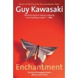 Enchantment: The Art of Changing Hearts, Minds, and Actions (Hardcover)By Guy Kawasaki