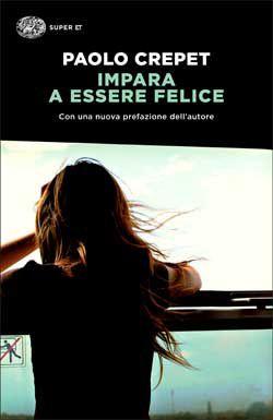 Paolo Crepet, Impara a essere felice. Con una nuova prefazione dell'autore, Super ET