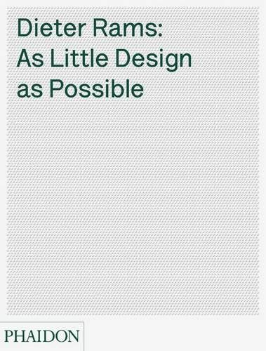 Dieter Rams: As Little Design as Possible by Sophie Lovell