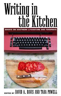 Writing in the Kitchen: Essays on Southern Literature and Foodways