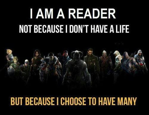 Read, in order to live more than one life.