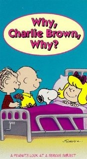 "Why, Charlie Brown, Why?: ""Linus falls for a new girl who soon must go to the hospital for cancer treatment."""