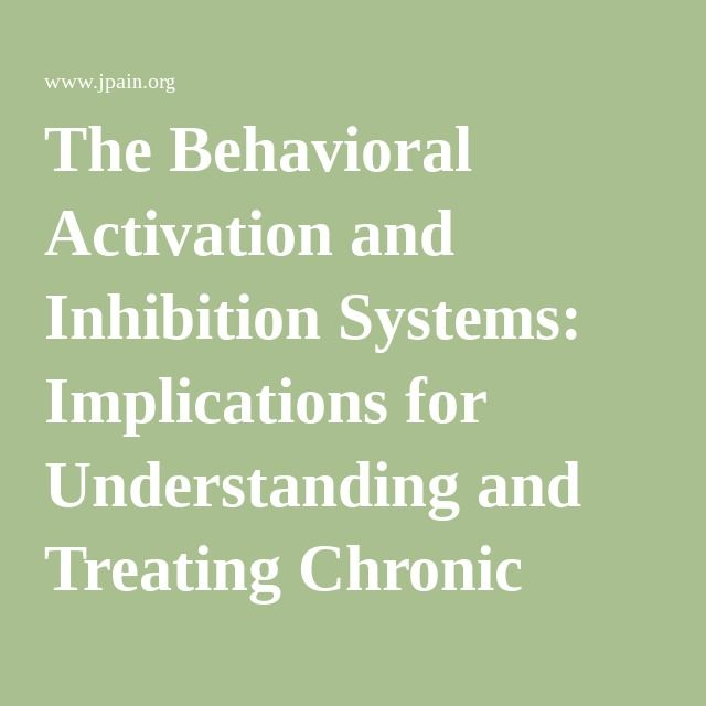 The Behavioral Activation And Inhibition Systems: Implications For  Understanding And Treating Chronic Pain   The