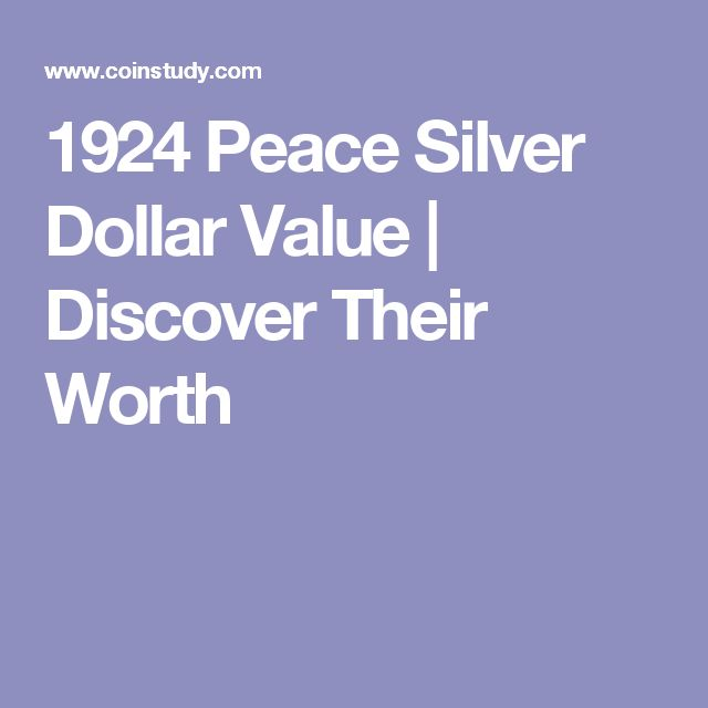 1924 Peace Silver Dollar Value | Discover Their Worth