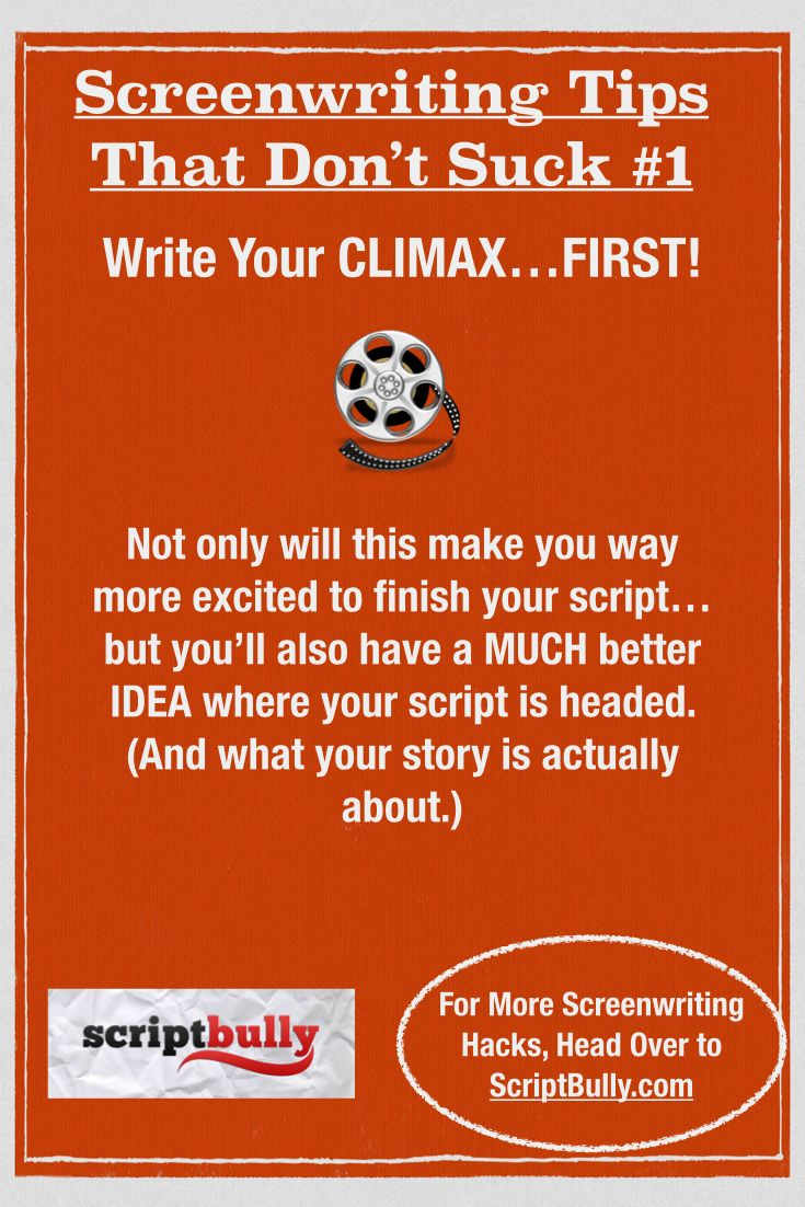 "Screenwriting Tip No.1: Write Your Climax...First! ...(For a FREE copy of ""7 Secrets to a Marketable Screenplay"" head over to http://scriptbully.com/free) #scriptbully"