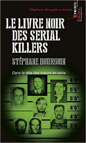 https://www.amazon.fr/Livre-noir-serial-killers-tueurs/dp/2757853236?ie=UTF8