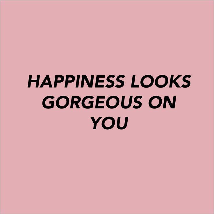 A felicidade parece linda em você
