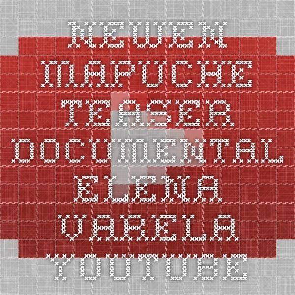 NEWEN MAPUCHE teaser documental - Elena Varela - YouTube