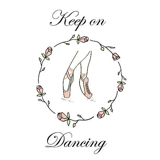 Keep on dancing #ballet #dance #poster #illustration #balletshoes #pointe