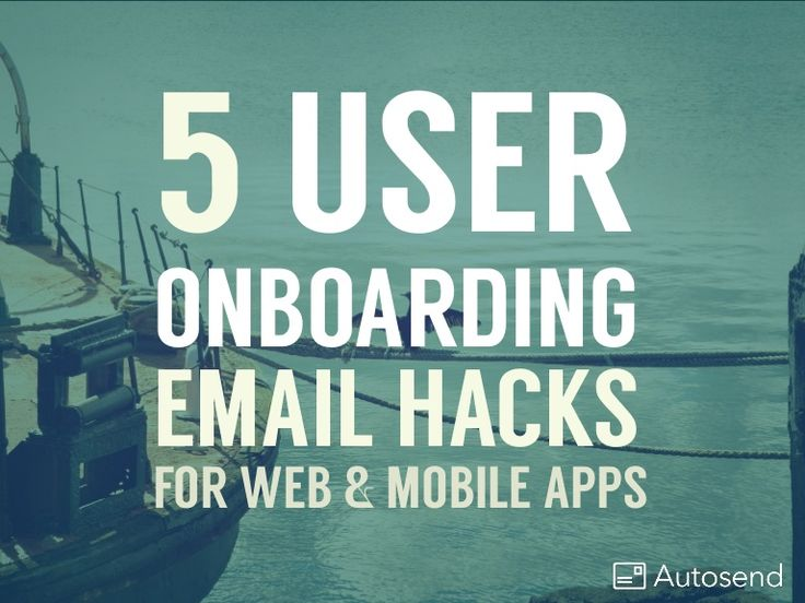 user onboarding hacks using email for web apps and mobile app #growth hacking #SaaS #startups