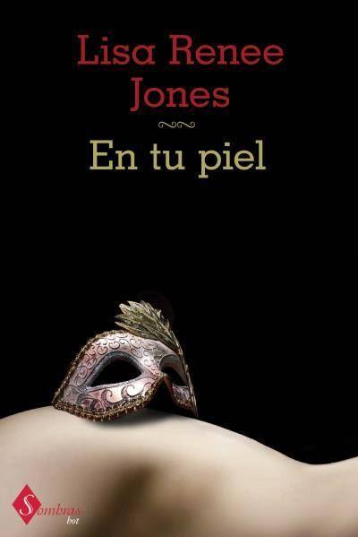 En tu piel // Lisa Renee Jones // Sombras Hot (Ediciones Urano)
